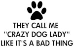 They call me crazy dog lady
