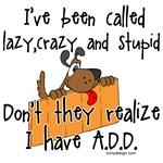 I'm Not Lazy / A.D.D.