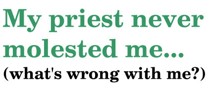 my priest never molested me