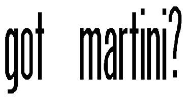 Got Martini?