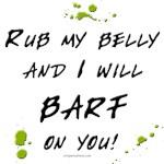 Barfs for belly rubs