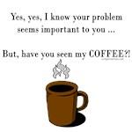 Seen my coffee?