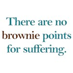 No Brownie Points for Suffering