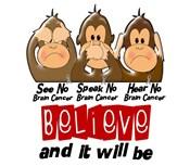 See Speak Hear No Brain Cancer 3 Shirts & Apparel