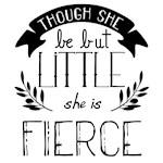 Though she be but little, she is fierce!