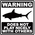 Warning Shark Does Not Play Nicely With Others