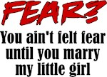 Fear? Marry My Little Girl