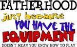 Fatherhood - Equipment