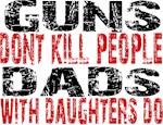Guns Don't Kill People - Dads