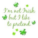 I'm Not Irish...