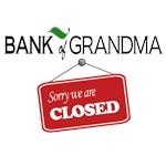 Bank of Grandma - Closed