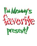 I'm Mommy's Favorite Present Shirt And More