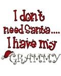 I don't need Santa, I have my Grammy Shirts
