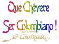 Que Chevere ser Colombiano