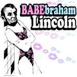 Babebraham Lincoln T-Shirt