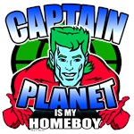 Captain Planet is my Homeboy T-Shirts
