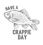 Have a Crappie Day