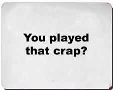 """You played that crap?"" Poker Shirts"