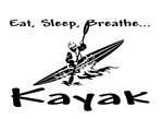 Eat, Sleep, Breathe...Kayak
