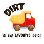 Dirt is My Favorite Color