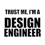 Trust Me, I'm A Design Engineer