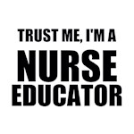 Trust Me, I'm A Nurse Educator