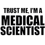 Trust Me, I'm A Medical Scientist