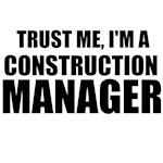 Trust Me, I'm A Construction Manager