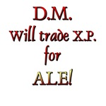 DM will trade XP for Ale