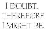 I Doubt