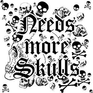Needs More Skulls