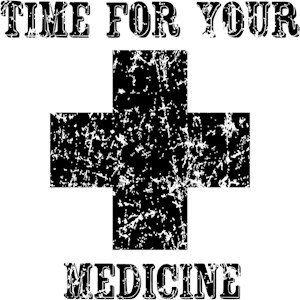 Time For Your Medicine