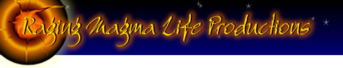 Raging Magma Life Productions LLC - Live your creative passionate genius