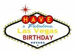 Have A Fabulous Las Vegas Birthday