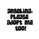 Angelina - Please Adopt Me Too!