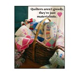 Quilters are Materialistic