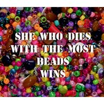 She Who Dies With The Most Beads Wins