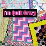 Quilt Crazy - Quilts