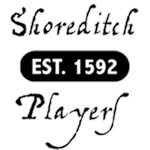 Shoreditch Players. Since 1592.