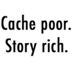 Cache poor, story rich