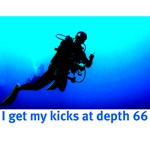 I Get My Kicks at Depth 66