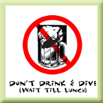 Don't Drink & Dive