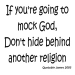 If you're going to mock God