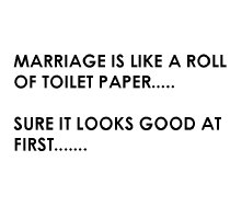 marriage is like a roll of toilet paper