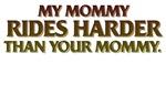 MY MOMMY RIDES HARDER