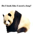 Do I look Like I need a Hug?