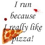 I run because I really like pizza
