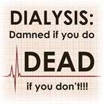 Dialysis Damned