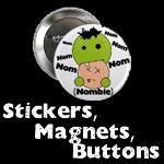 Stickers, Magnets, Buttons