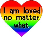 I am loved no matter what